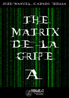 58.000 bytes, THE MATRIX DE LA GRIPE A